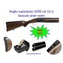 HUGLU SUPERPOSE 103D CAL. 12 CI BASCULE ACIER NOIRE
